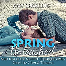 Spring Unleashed: Summer Unplugged, Book 4 (       UNABRIDGED) by Amy Sparling Narrated by Cheryl Texiera