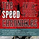 Speed Chronicles Audiobook by Joseph Mattson (editor) Narrated by William Dufris, Scott Aiello, Therese Plummer, Christina Delaine, Carol Monda, Edoardo Ballerini, Christian Rummel