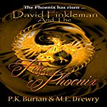David Finkleman and the Fire of the Phoenix | PK Burian,ME Drewry