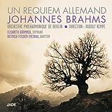 Brahms: Un requiem allemand, Op. 45 (Ein Deutsches Requiem)