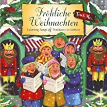 Teach Me Fröhliche Weihnachten: Learning Songs and Traditions in German (       UNABRIDGED) by Linda Rauenhorst Narrated by Christianne Harrassowitz