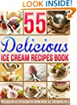 55 Delicious Ice Cream Recipes Book:...
