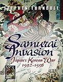 Samurai Invasion: Japan's Korean War 1592 -1598 (0304359483) by Turnbull, Stephen
