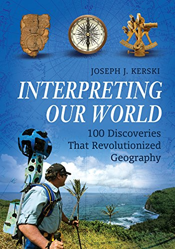 『Interpreting Our World: 100 Discoveries That Revolutionized Geography(洋書)』地理学が人類にとって如何に重要であるか