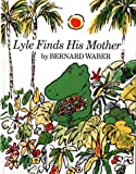 Lyle Finds His Mother (Lyle the Crocodile) (0395273986) by Waber, Bernard