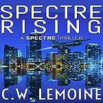 Spectre Rising: Spectre, Book 1 | C. W. Lemoine