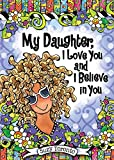img - for My Daughter, I Love You and I Believe in You book / textbook / text book