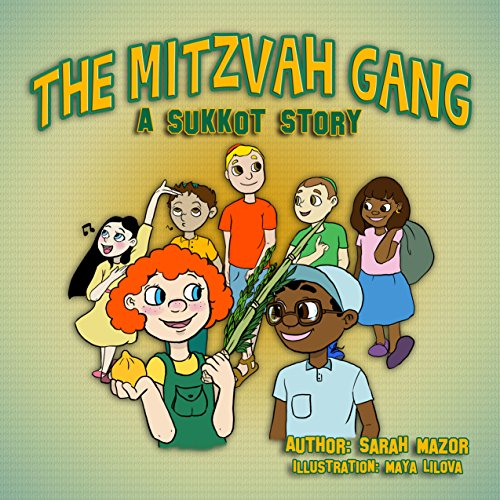 Sarah Mazor - The Mitzvah Gang: A Sukkot Story (Children's Books with Good Values, Picture Book, Jewish Holidays) (The Mitzvah Gang Series)