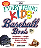 The Everything Kids Baseball Book: From Baseball s History to Today s Favorite Players--With Lots of Home Run Fun in Between!