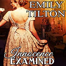 Innocence Examined (       UNABRIDGED) by Emily Tilton Narrated by Elliott Daniels