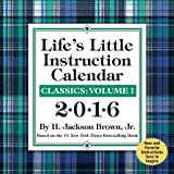 Life's Little Instruction 2016 Day-to-Day Calendar: Classics: Volume I