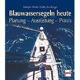 """Blauwassersegeln heute: Planung - Ausr�stung - Praxisvon """"R�diger Hirche"""""""