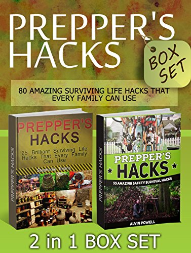 Prepper's Hacks Box Set: 80 Amazing Surviving Life Hacks That Every Family Can Use (Prepper's Hacks Box Set, Preppers Survival, preppers survival handbook)