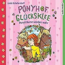 Ponyträume werden wahr (Ponyhof Glücksklee 1) Hörbuch von Linda Schellendorff Gesprochen von: Elisabeth Günther