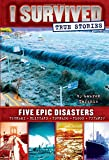 img - for I Survived True Stories: Five Epic Disasters book / textbook / text book
