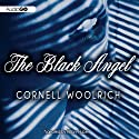 The Black Angel (       UNABRIDGED) by Cornell Woolrich Narrated by Hillary Huber