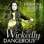 Wickedly Dangerous: Baba Yaga Series #1 | Deborah Blake