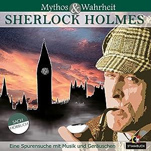 Mythos und Wahrheit: Sherlock Holmes Hörbuch