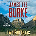 Two for Texas Audiobook by James Lee Burke Narrated by Will Patton