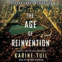 The Age of Reinvention: A Novel Audiobook by Karine Tuil Narrated by George Newbern