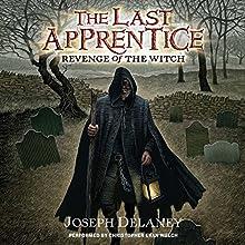 Revenge of the Witch: The Last Apprentice, #1 | Livre audio Auteur(s) : Joseph Delaney Narrateur(s) : Christopher Evan Welch