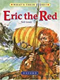 Erik the Red: The Viking Adventurer (What's Their Story?)