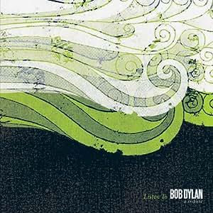 Listen to Bob Dylan: A Tribute Album