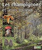 echange, troc Jean-Marie Polese - Champignons : Champignons et leurs milieux