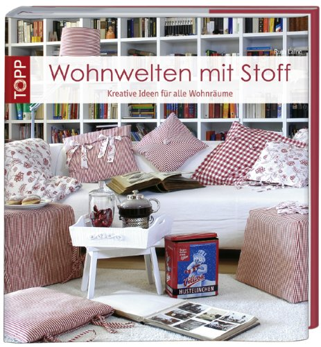 wohnwelten mit stoff kreative n hideen f r alle wohnr ume amazon. Black Bedroom Furniture Sets. Home Design Ideas