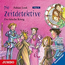 Der falsche König (Die Zeitdetektive 22) Hörbuch von Fabian Lenk Gesprochen von: Stephan Schad