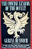 The Concise Lexicon of the Occult (0806511915) by Dunwich, Gerina