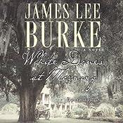White Doves at Morning | [James Lee Burke]
