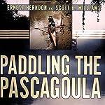 Paddling the Pascagoula | Ernest Herndon,Scott B. Williams