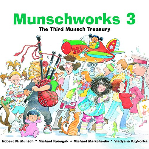 Munschworks 3: The Third Munsch Treasury (Munshworks)