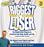The Biggest Loser:The Weight Loss Program to Transform Your Body, Health, and Life---Adapted from NBC's Hit Show!