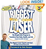 The Biggest Loser: The Weight Loss Program to Transform Your Body, Health, and Life---Adapted from NBC's Hit Show!
