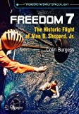 Freedom 7: The Historic Flight of Alan B. Shepard, Jr. (Springer Praxis Books)