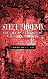 img - for Steel Phoenix: The Fall and Rise of the U.S. Steel Industry by Hall, Christopher L. G. 1st edition (1997) Hardcover book / textbook / text book