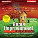 Home Improvement: Undead Edition (       UNABRIDGED) by Toni L. P. Kelner (editor), Charlaine Harris (aurhor and editor), Patricia Briggs, James Grady, Heather Graham, Melissa Marr, Suzanne McLeod Narrated by Amanda Ronconi, Macleod Andrew