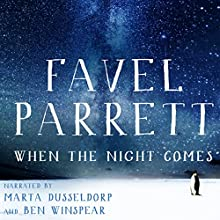 When the Night Comes Audiobook by Favel Parrett Narrated by Marta Dusseldorp, Ben Winspear