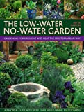 img - for By Pattie Barron The Low-Water No-Water Garden: Gardening for Drought and Heat the Mediterranean Way. [Paperback] book / textbook / text book