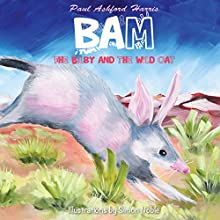 Bam the Bilby and the Wild Cat (       UNABRIDGED) by Paul Ashford Harris Narrated by Bill Conn