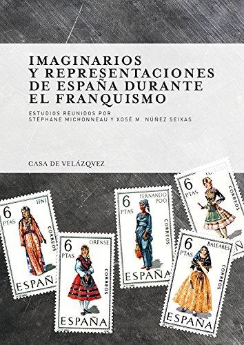Imaginarios y representaciones de España durante el Granquismo (Collection de la Casa de Velázquez)