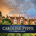 Three and a Half Minutes Audiobook by Caroline Fyffe Narrated by Christa Lewis