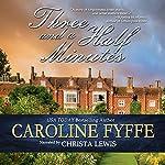 Three and a Half Minutes | Caroline Fyffe