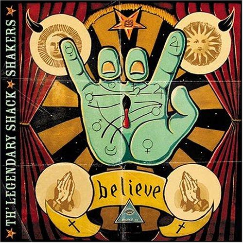 The Legendary Shack Shakers - Believe - Zortam Music