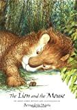 The Lion and the Mouse: A Fable by Aesop (0735812209) by Watts, Bernadette