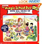 The Magic School Bus: All Dried Up: A...