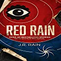 Red Rain: Over 40 Bestselling Stories Audiobook by J.R. Rain Narrated by Susan Koch