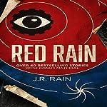 Red Rain: Over 40 Bestselling Stories | J.R. Rain